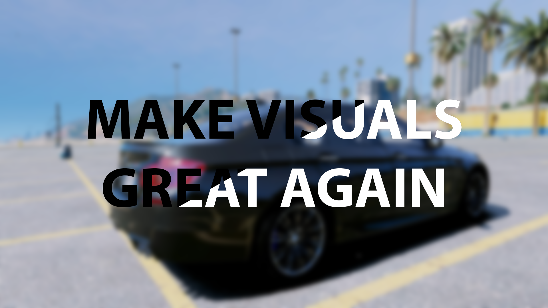 Make Visuals Great Again